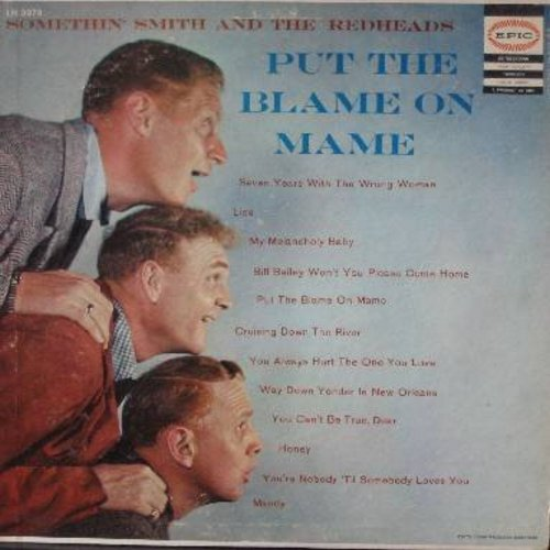 Smith, Somethin' & The Redheads - Put The Blame On Mame: My Melancholy Baby, You Always Hurt The One You Love, Bill Bailey Won't You Please Come Home (Vinyl MONO LP record) - EX8/VG6 - LP Records