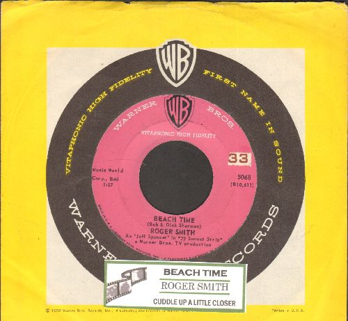 Smith, Roger - Beach Time/Cuddle Up A Little Closer (with juke box label and Warner Brothers company sleeve) - NM9/ - 45 rpm Records