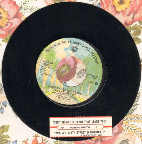 Smith, Margo - Don't Break The Heart That Loves You (BEATIFUL updated version of the Connie Francis Classic)/Apt. 4, Sixth Street in Cincinnati (with juke box label) - NM9/ - 45 rpm Records