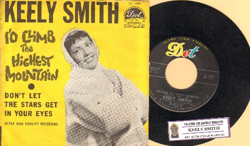 Smith, Keely - I'd Climb The Highest Mountain/Don't Let The Stars Get In Your Eyes (with picture sleeve and juke box label) - NM9/VG7 - 45 rpm Records