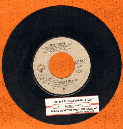 Smith, Margo - Little Things Mean A Lot (BEATIFUL updated version of the Classic Ballad)/Make Love The Way We Used To (with juke box label) - EX8/ - 45 rpm Records