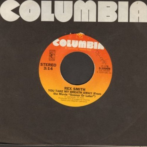 Smith, Rex - You Take My Breath Away/Better Than It's Ever Been (both songs from film -Sooner Or Later-) - EX8/ - 45 rpm Records