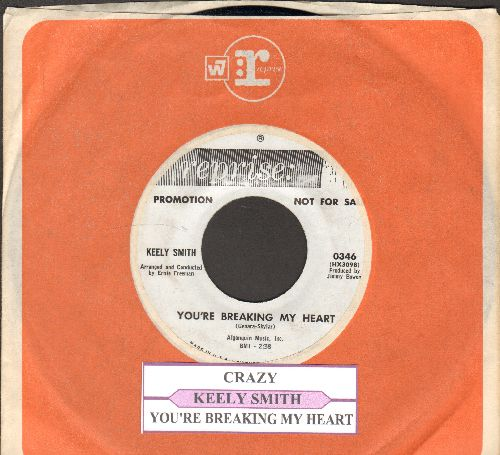 Smith, Keely - Crazy/You're Breaking My Heart (DJ advance pressing with juke box label and Reprise company sleeve) - EX8/ - 45 rpm Records