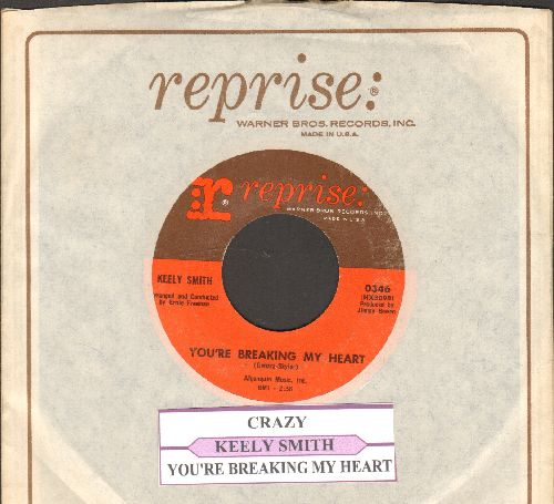 Smith, Keely - Crazy/You're Breaking My Heart (with juke box label and Reprise company sleeve) - EX8/ - 45 rpm Records