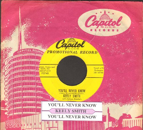 Smith, Keely - You'll Never Know (double-A-sided DJ advance pressing with juke box label and  vintage Capitol company sleeve) - NM9/ - 45 rpm Records