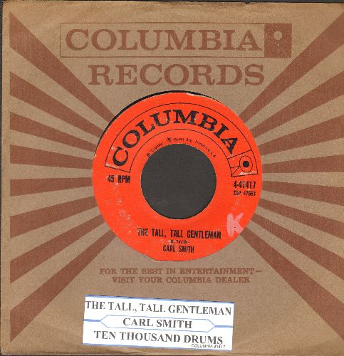 Smith, Carl - The Tall, Tall gentleman/Ten Thousand Drums (with Columbia company sleeve and juke box label) - VG7/ - 45 rpm Records