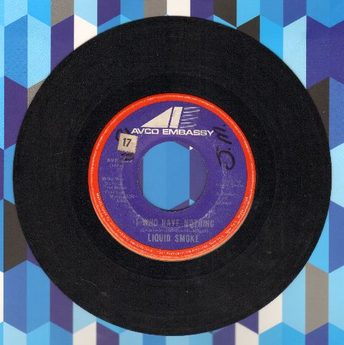Liquid Smoke - I Who Have Nothing/Warm Touch  - EX8/ - 45 rpm Records
