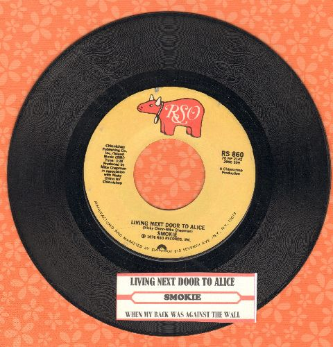 Smokie - Living Next Door To Alice/When My Back Was Against The Wall (with juke box label) - EX8/ - 45 rpm Records