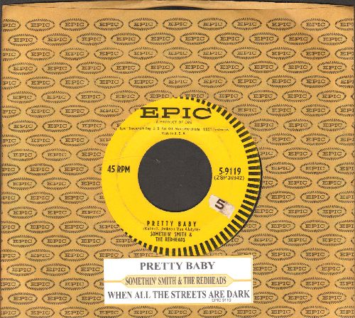 Smith, Somethin' & The Redheads - Pretty Baby/When All The Streets Are Dark (with juke box label and Epic company sleeve) - EX8/ - 45 rpm Records