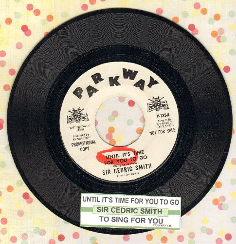 Smith, Sir Cedric - Until It's Time For You To Go/To Sing For You (DJ advance pressing with juke box label, minor wol) - NM9/ - 45 rpm Records