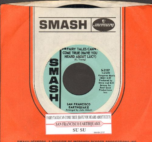 San Francisco Earthquake - Fairy Tales Can Come True (Have You Heard About Lucy)/Su Su (DJ advance pressing with juke box label and Smash company sleeve) - M10/ - 45 rpm Records