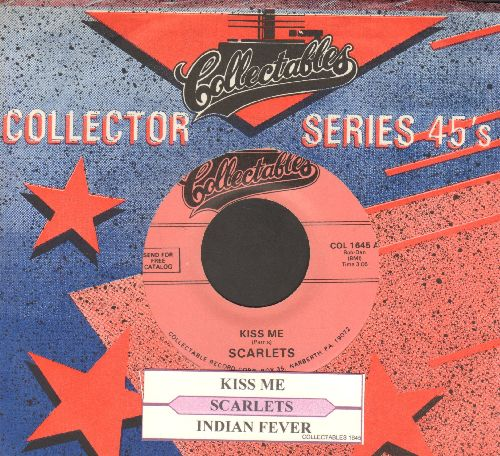 Scarlets - Kiss Me/Indian Fever (double-hit re-issue with juke box label and company sleeve) - NM9/ - 45 rpm Records