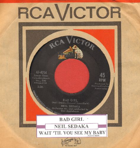 Sedaka, Neil - Bad Girl/Wait 'Til You See My Baby (with juke box label and vintage RCA company sleeve) - NM9/ - 45 rpm Records