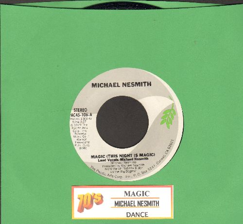 Nesmith, Michael - Magic (This Night Is Magic)/Dance (Dance & Have A Good Time) (with juke box label) - NM9/ - 45 rpm Records