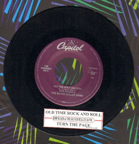 Seger, Bob & The Silver Bullet Band - Old Time Rock And Roll/Turn The Page (with juke box label) - NM9/ - 45 rpm Records