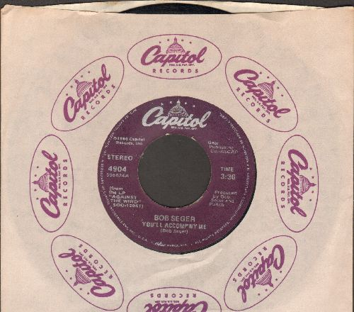 Seger, Bob - You'll Accompany Me/Betty Lou's Getting' Out Tonight (with Capitol company sleeve) - VG7/ - 45 rpm Records