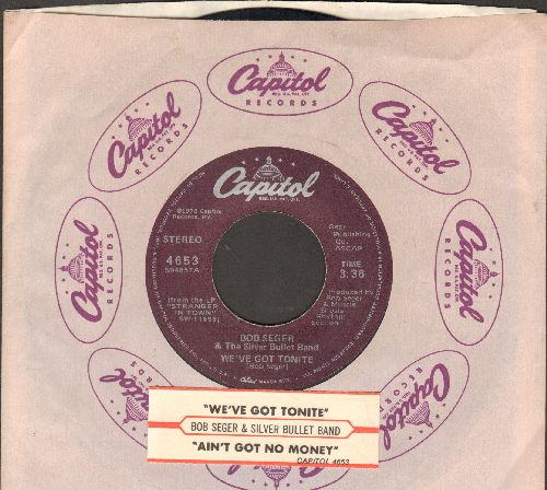 Seger, Bob & The Silver Bullet Band - We've Got Tonight/Ain't Got No Money (with juke box label and Capitol company sleeve) - NM9/ - 45 rpm Records