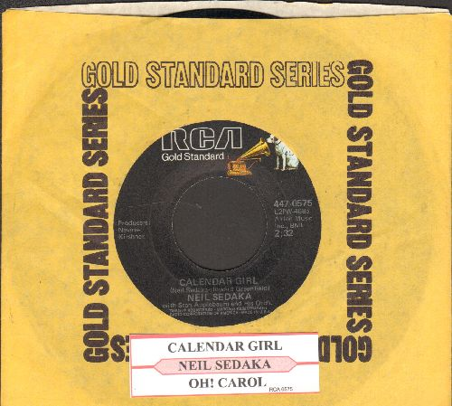 Sedaka, Neil - Calendar Girl/Oh! Carol (double-hit re-issue with juke box label and RCA company sleeve) - VG6/ - 45 rpm Records