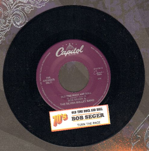 Seger, Bob & The Silver Bullet Band - Old Time Rock & Roll/Turn The Page (with juke box label) - NM9/ - 45 rpm Records