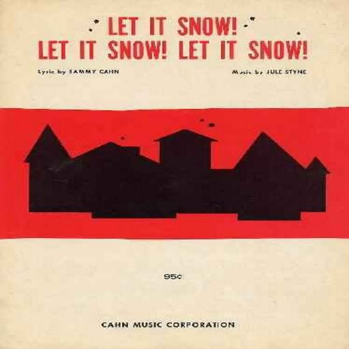 Cahn, Sammy, Jule Styne - Let It Snow! Let It Snow! Let It Snow! - Vintage Sheet Music of the Christmas Favorite. Holiday Cheer for many Christmases to come! - EX8/ - Sheet Music