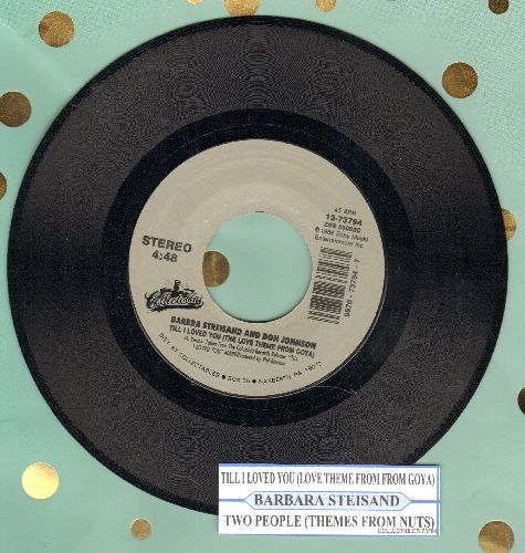 Streisand, Barbra & Don Johnson - Till I Loved You (The Love Theme From Goya)/Two People (Theme From -Nuts-) (re-issue with juke box label) - NM9/ - 45 rpm Records