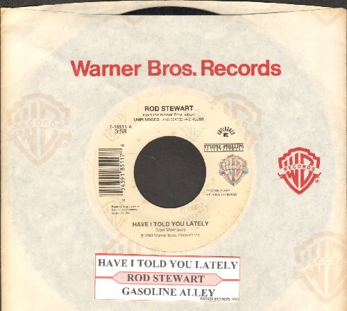 Stewart, Rod - Have I Told You Lately/Gasoline Alley (with juke box label and Warner Brothers company sleeve) - EX8/ - 45 rpm Records