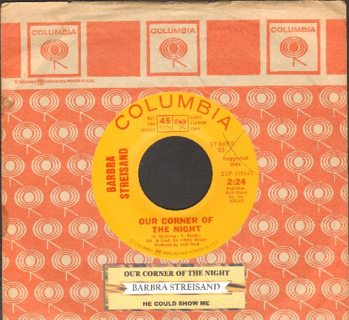 Streisand, Barbra - Our Corner Of The Night  (RARE 1967 Psychedelic)/He Could Show Me (DJ advance pressing with juke box label and Columbia company sleeve) - EX8/ - 45 rpm Records