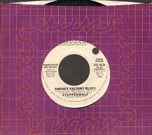 Steppenwolf - Smokey Factory Blues (double-A-sided DJ advance pressing with company sleeve) - NM9/ - 45 rpm Records