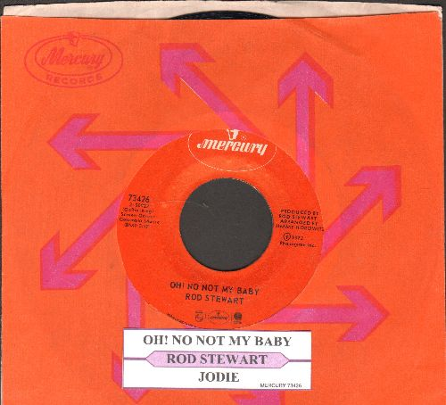 Stewart, Rod - Oh! No Not My Baby/Jodi (with juke box label and Mercury company sleeve) - NM9/ - 45 rpm Records