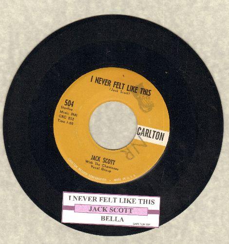 Scott, Jack - I Never Felt Like This/Bella (with juke box label) - EX8/ - 45 rpm Records