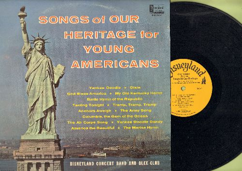 Disney - Disneyland Concert Band and Glee Club Presents Songs Of Our Heritage For Young Americans: Yakee Doodle, Dixie, Anchors Aweigh, Battle Hymn Of The Republic (vinyl MONO LP record) - NM9/EX8 - LP Records