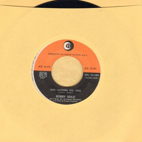 Solo, Bobby - Una Lacrima Sul Viso/Non Ne Posso Piu' (Italian Pressing, sung in Italian) - EX8/ - 45 rpm Records