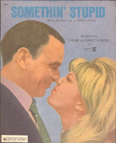 Sinatra, Nancy & Frank - Something Stupid - Vintage SHEET MUSIC for the classic Sinatra Duet. NICE cover art of father & daughter! - EX8/ - Sheet Music