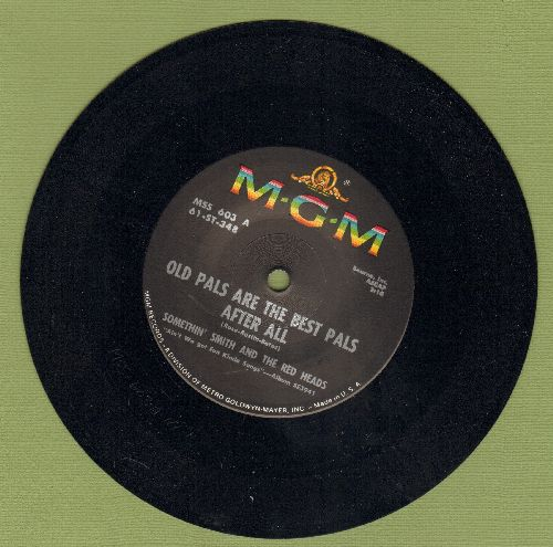 Smith, Somethin' & The Red Heads - Old Pals Are The Best Pals After All/Mississippi Mud (RARE 7 inch 33rpm STEREO record, small spindle hole) - NM9/ - 45 rpm Records