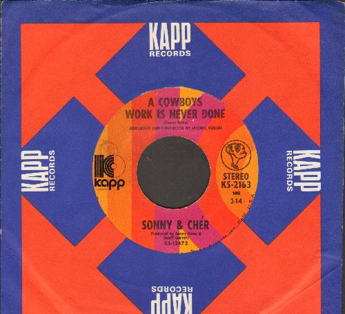 Sonny & Cher - A Cowboys Work Is Never Done/Somebody (with vintage Kapp company sleeve) - EX8/ - 45 rpm Records