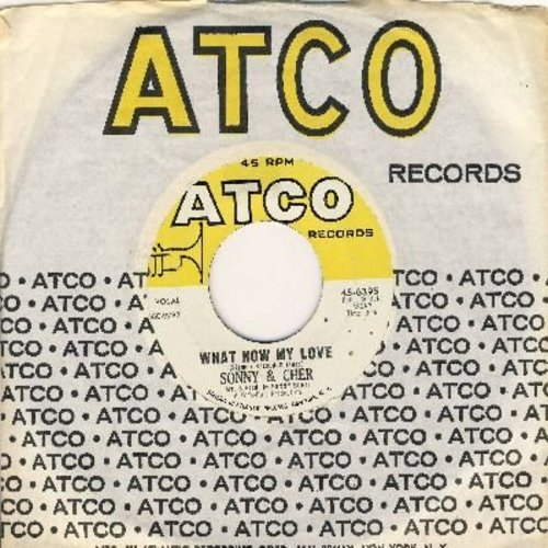 Sonny & Cher - What Now My Love (Now That You've Left Me)/I Look For You (with vintage Atco company sleeve) - EX8/ - 45 rpm Records