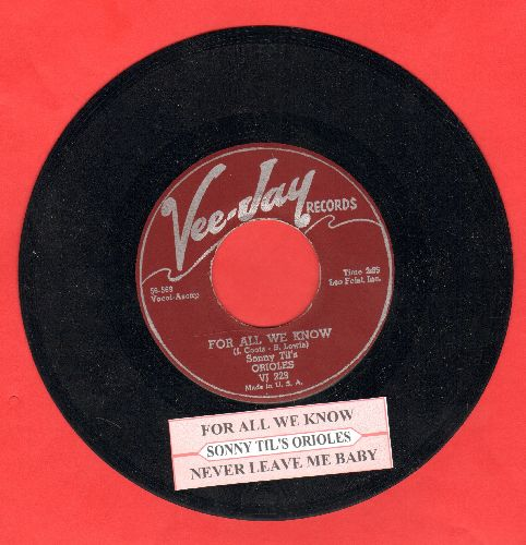 Orioles - For All We Know/Never Leave Me Baby (authentic-looking re-issue of vintage Doo-Wop classic with juke box label) - NM9/ - 45 rpm Records