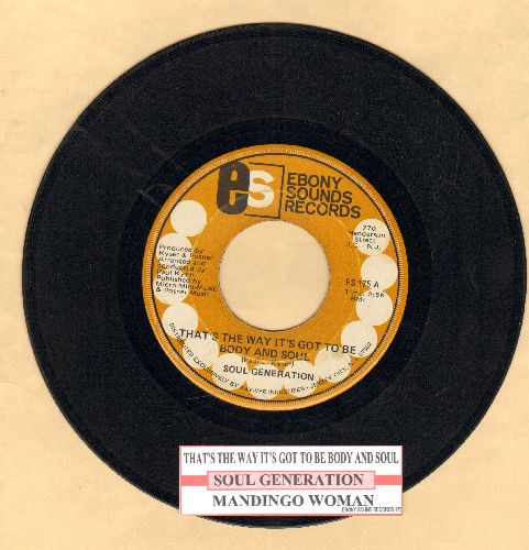 Soul Generation - That's The Way It's Got Be Body And Soul/Mandingo Woman (with juke box label) - EX8/ - 45 rpm Records