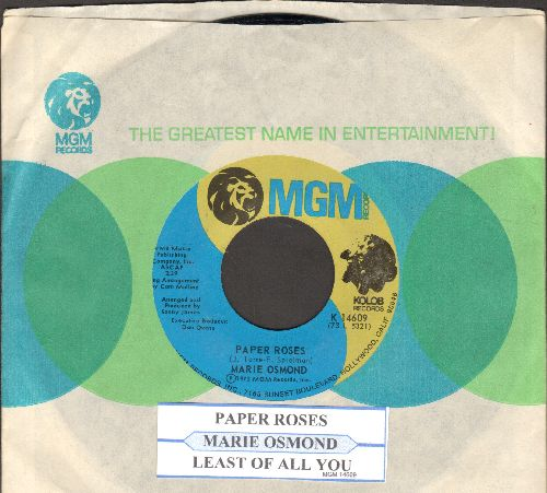 Osmond, Marie - Paper Roses/Least Of All You (with juke box label and MGM company sleeve) - NM9/ - 45 rpm Records
