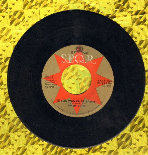 Soul, Jimmy - If You Wanna Be Happy (For The Rest Of Your Life)/My Little Room (authentic-looking re-issue) - VG7/ - 45 rpm Records