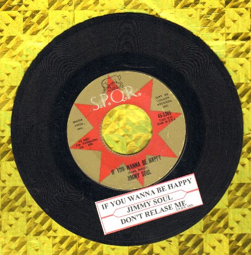 Soul, Jimmy - If You Wanna Be Happy (For The Rest Of Your Life)/Don't Release Me (with juke box label) - EX8/ - 45 rpm Records