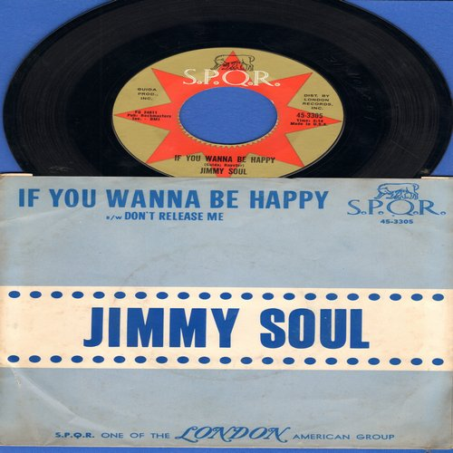 Soul, Jimmy - If You Wanna Be Happy (For The Rest Of Your Life)/Don't Release Me (with picture sleeve) - NM9/VG7 - 45 rpm Records