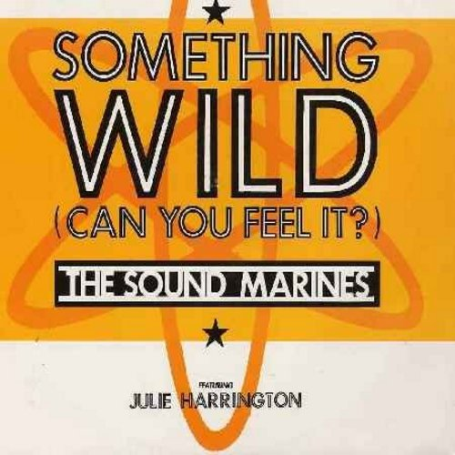 Sound Marines featuring Julie Harrington - Something Wild (Can You Feel It?)/Sin With Your Bodies (12 inch vinyl maxi single with featuring 2 extended dance tracks, Italian Pressing, sung in English) (EURO DANCE CLUB FAVORITE!) - NM9/NM9 - Maxi Singles