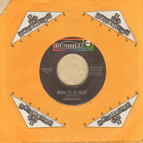 Steppenwolf - Born To Be Wild/Everybody's Next One (with Dunhill company sleeve) - EX8/ - 45 rpm Records