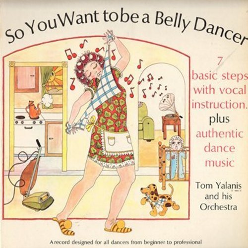 Yalanis, Tom & His Orchestra - So You Want To Be A Belly Dancer - 7 Basic steps with vocal instructions plus authentic dance music (Vinyl STEREO LP record) - NM9/EX8 - LP Records