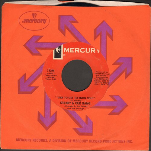 Spanky & Our Gang - Like To Get To Know You/Three Ways From Tomorrow (with Mercury company sleeve) - EX8/ - 45 rpm Records