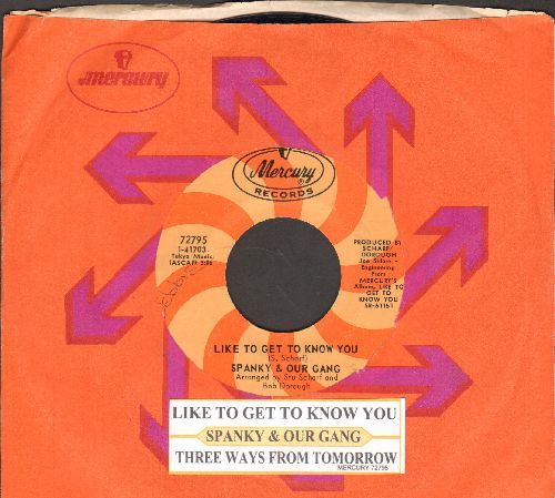 Spanky & Our Gang - Like To Get To Know You/Three Ways From Tomorrow (with juke box label and company sleeve) - NM9/ - 45 rpm Records