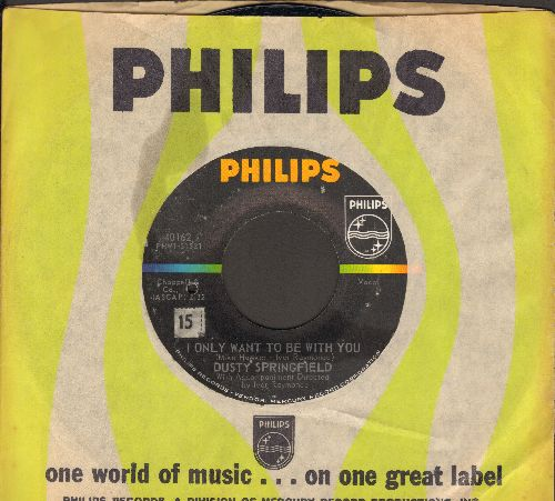 Springfield, Dusty - I Only Want To Be With You/Once Upon A Time (with Philips company sleeve) (bb) - VG7/ - 45 rpm Records