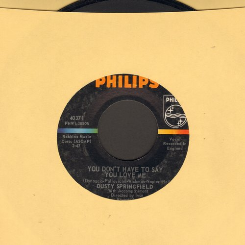 Springfield, Dusty - You Don't Have To Say You Love Me/Little By Little  - VG7/ - 45 rpm Records