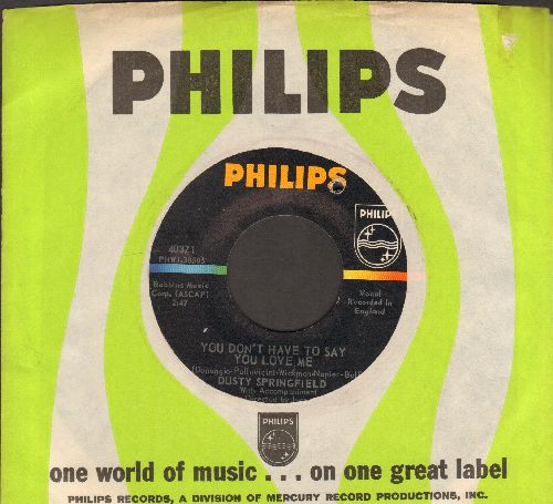 Springfield, Dusty - You Don't Have To Say You Love Me/Little By Little (with Philips company sleeve) - NM9/ - 45 rpm Records